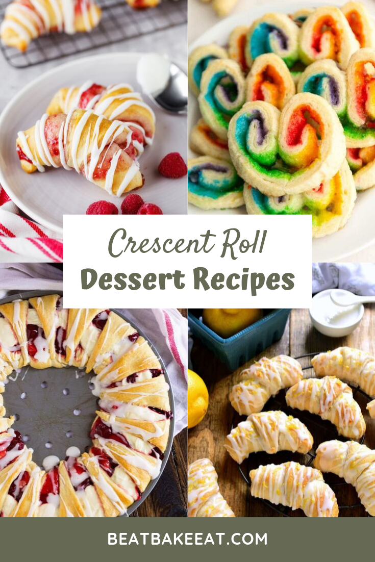 Crescent Roll Desserts Recipes - These easy dessert ideas for using canned crescent roll dough are sure to come in handy for whenever you're craving a last minute treat! | Beat Bake Eat